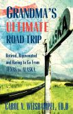 Book Cover Image. Title: Grandma's Ultimate Road Trip, Author: Carol Weishampel