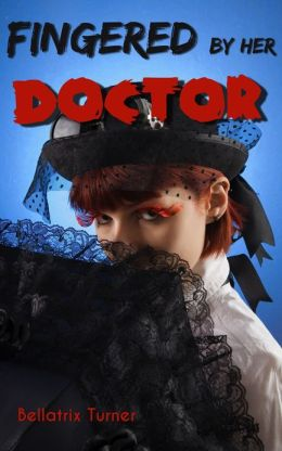 Fingered by her Doctor (Victorian reluctant doctor erotica)