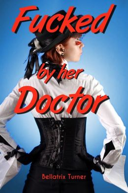 Fucked by her Doctor (Victorian cuckold medical doctor erotica)