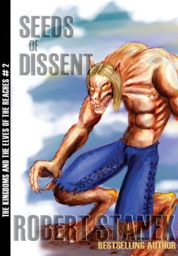 Seeds of Dissent (Kingdoms and the Elves of the Reaches Book 2, 10th Anniversary Edition)