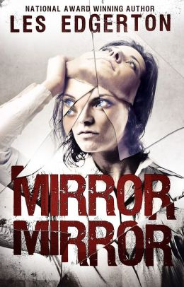 Mirror, Mirror (For fans of Suzanne Collins, Kami Garcia, and Pittacus Lore)