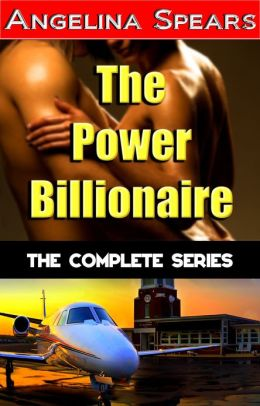 The Power Billionaire - The Complete Series (BBW Erotic Romance Trilogy)
