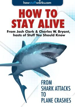 How To Stay Alive - From Shark Attacks to Plane Crashes