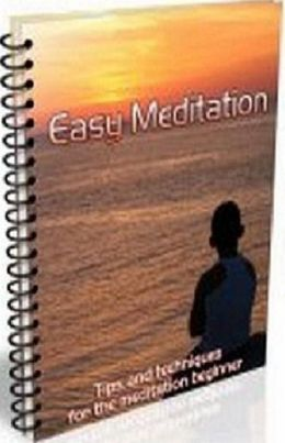 Tips To Easy Meditation - Way that you can start using today to help transform your life.