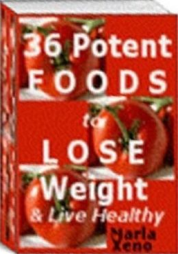 Way to Eat 36 Potent Foods to Lose Weight & Live Healthy - Do not pack on those extra pounds by eating the wrong things....