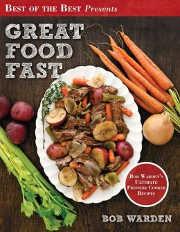 Great Food Fast: Pressure Cooking Made Easy