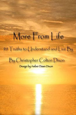 More From Life: 99 Truths to Understand and Live By