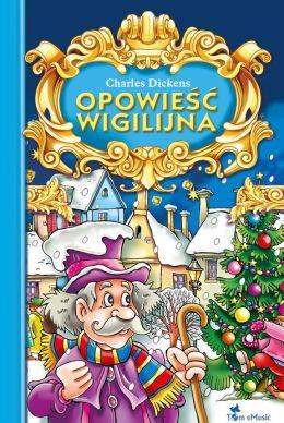 Opowiesc wigilijna (Polish edition) wydanie ilustrowane