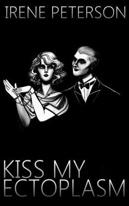 Kiss My Ectoplasm