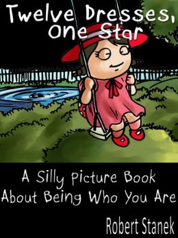 Twelve Dresses, One Star (A Children's Picture Book)