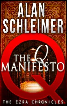 The Q Manifesto (for fans of Frank Peretti, Ted Dekker and Jonathan Cahn)