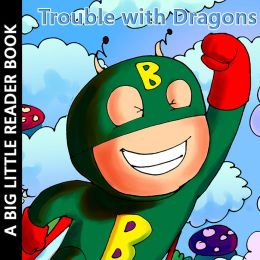 Trouble With Dragons (A Children's Picture Book)