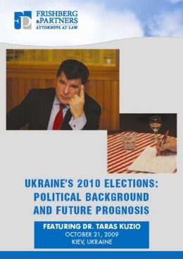Ukraine's 2010 Elections: Political Background and Future Prognosis