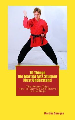 10 Things the Martial Arts Student Must Understand