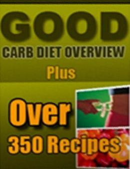 DIY Food Diet Guide CookBook - Good Carb Diet Over 360 - Corrects the way your body reacts to the very foods that made you overweight...