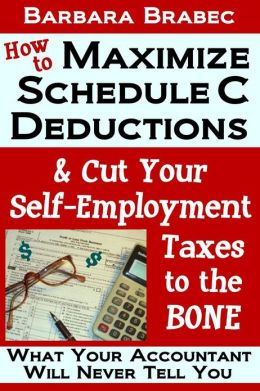 How to Maximize Schedule C Deductions & Cut Your Self-Employment Taxes to the Bone