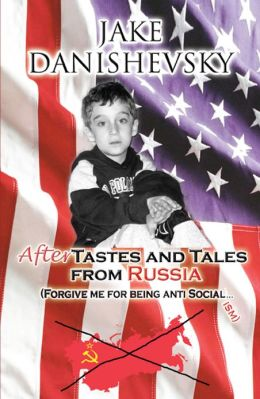 AfterTastes and Tales from Russia: (Forgive me for being anti Social...ism)