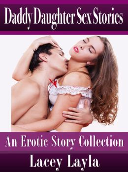 Daddy Daughter Sex Stories: An Erotic Story Collection