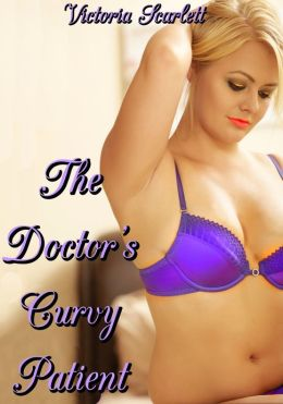 The Doctor's Curvy Patient (Curves BBW Erotic Romance)