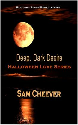 Deep, Dark, Desire