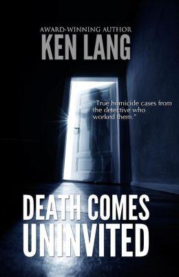 Death Comes Uninvited