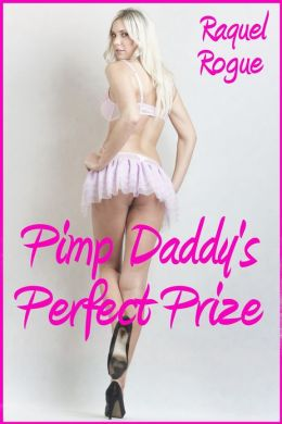 Pimp Daddy's Perfect Prize