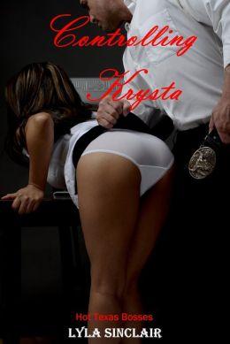 Controlling Krysta (Hot Texas Bosses 2)