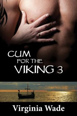 Cum For The Viking 3 (The Virgin Sex Slaves)