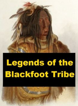 Legends of the Blackfoot Tribe