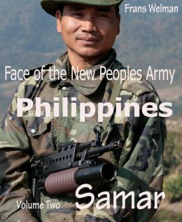 Face of the New Peoples Army of the Philippines Volume Two Samar