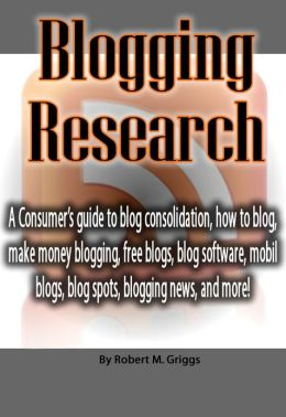 Blogging Research: A Consumer's guide to blog consolidation, how to blog, make money blogging, free blogs, blog software, mobil blogs, blog spots, blogging news, and more!