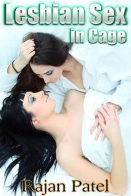 Lesbian Sex in Cage - Lesbian Erotic Story