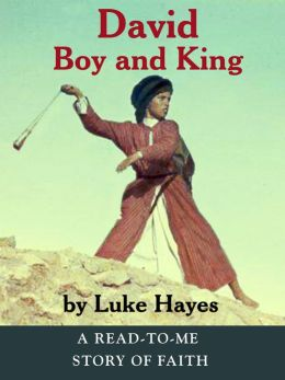 David, Boy and King - A Read-to-Me Story of Faith