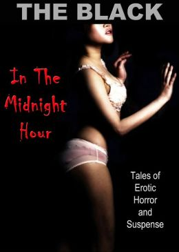 In The Midnight Hour: Tales of Erotic Horror and Suspense