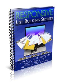 Responsive List Building Secrets: Powerful List Building Techniques For Affiliate Marketers