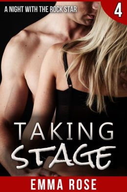 Taking Stage 4: A Night with the Rock Star (BBW Erotic Romance)