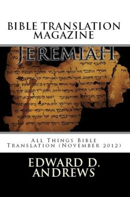 BIBLE TRANSLATION MAGAZINE: All Things Bible Translation (November 2012)