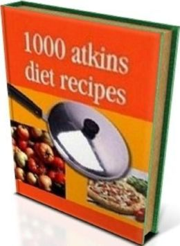 Diets Cooking Tips eBook - 1000 Atkins Diet Recipes - Just Easy, Learn how to make all the Atkins diet recipes....