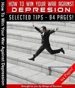 How To Win Your War Against Depression