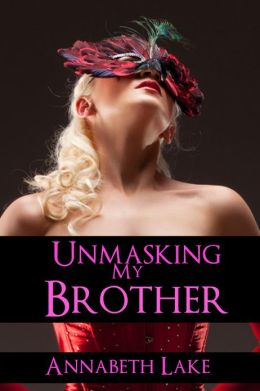 Unmasking My Brother (Taboo Erotica)