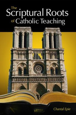 Scriptural Roots of Catholic Teaching