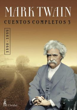 CUENTOS COMPLETOS III (1890-1899) / Mark Twain