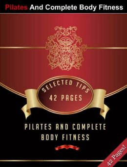 Pilates And Complete Body Fitness!