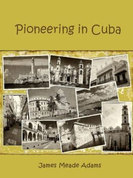 Pioneering in Cuba (Illustrated)