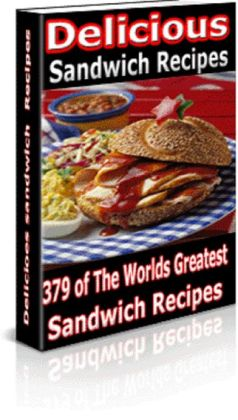 Delicious Sandwich Recipes: 379 of The World's Greatest Sandwiches Recipes