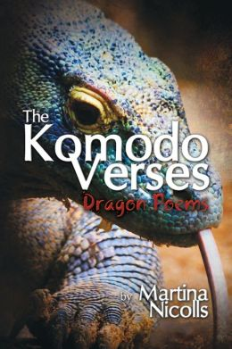 The Komodo Verses : Dragon Poems