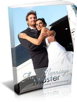 The Marriage Master: Your Guide To Amazing Communication