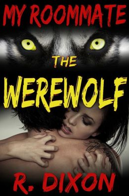 My Roommate, The Werewolf (Werewolf Erotica, Monster Sex)