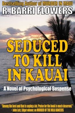 Seduced to Kill in Kauai: A Novel of Psychological Suspense