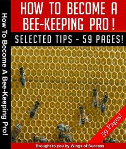 How To Become A Bee-Keeping Pro!